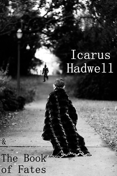 Icarus Hadwell & The Book of Fates - a YA fantasy novel by franklet
